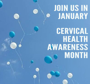 Cervical Health Awareness Month is January